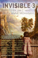 Cover of the most recent Invisible anthology edited by Jim C. Hines and Mary Anne Mohandra.