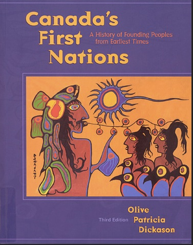 Cover of an early edition of Dickason's major historical work, Canada's First Nations: A History of Founding Peoples From Earliest Times.