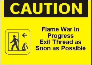 Flamewar warning created by Jillian Leigh, whose site seems to be down, alas.